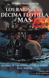 Primera obra original en castellano sobre la Décima Flotilla MAS