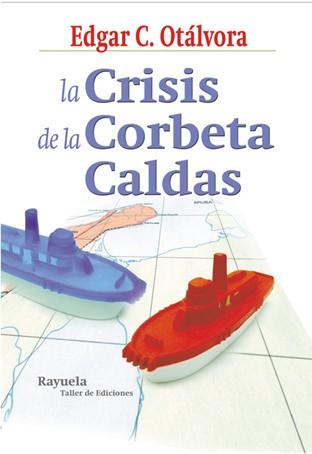 La Crisis de la Corbeta Caldas