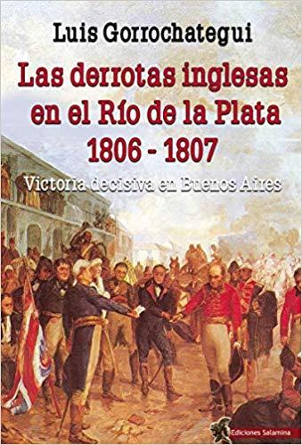Las derrotas inglesas en el Río de la Plata 1806-1807