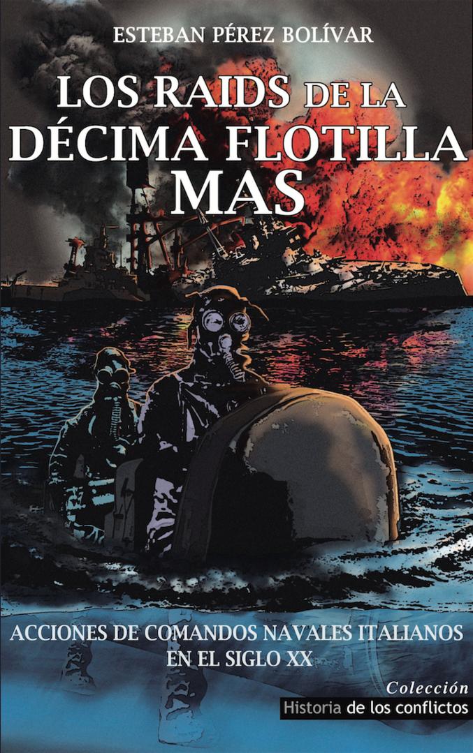 Los raids de la Xª Flotilla MAS